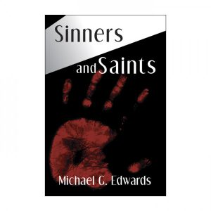 Michael G. Edwards - Sinners and Saints
