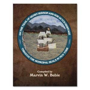 Marvin W. Bubie - On the Trail of Henry Hudson and our Dutch Heritage