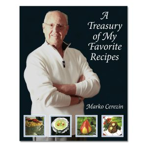 Marko Cerezin - A Treasury of My Favorite Recipes
