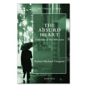 Robert Michael Congemi - The Absurd Heart