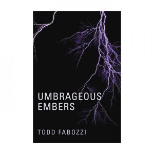 Todd Fabozzi - Umbrageous Embers