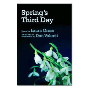 Laura Gross - Spring's Third Day