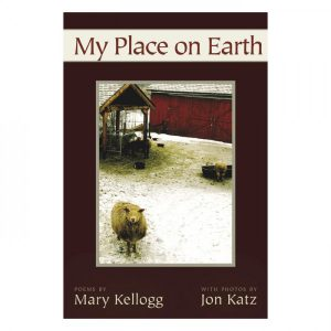 Mary Kellogg & Jon Katz - My Place on Earth