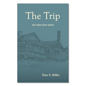Peter S. Miller - The Trip and other short stories