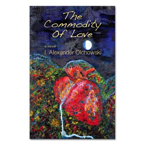 I. Alexander Olchowski - The Commodity Of Love