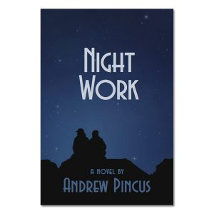 Andrew Pincus - Night Work