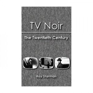 Ray Starman - TV Noir: The Twentieth Century