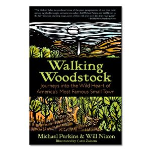 Michael Perkins & Will Nixon - Walking Woodstock